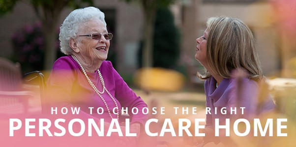 Choosing a Personal Care Home