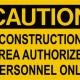 CAUTION_construction_Area_Authorized_Personnel_Only